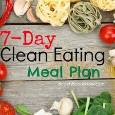 7-Day Clean Eating Meal Plan