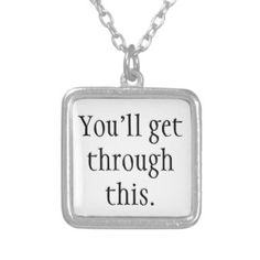 You'll get through this. personalized necklace