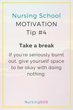 Nursing School Motivation Tip Take A Break. If You're Seriously Burnt Out On Nursing School, Give Yourself Space To Be Okay With Doing Nothing. Click through for more nursing school tips and tricks. Nursing School Motivation, Nursing School Humor, Nursing Assistant, Nursing Jobs, Online Nursing Degree, Online Nursing Schools, Nurse Job Description, Nursing School Requirements