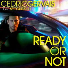 Cedric Gervais Feat. Second Sun - 'Ready or Not' (2010)