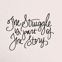 The struggle is part of the story. #inspiration #motivation