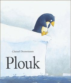Plouf by Christel Desmoinaux New Dp, Penguins And Polar Bears, Literacy Day, Album Jeunesse, Penguin Love, Grande Section, Arctic Circle, North Pole, Learn French