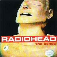 album art for Radiohead - The Bends, released on March 13, 1995. Selected as Neeshcast's Album of the Week for the fourth week of 2015