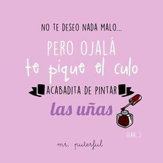 mr puterful frases - Buscar con Google Funny Phrases, Funny Quotes, False Friends, Quotes En Espanol, Funny Spanish Memes, Mr Wonderful, Just Smile, Daily Quotes, Life Quotes