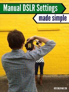 Manual DSLR settings made simple | Kirsten Oliphant