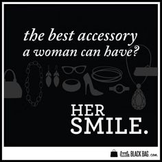 """the best accessory a woman can have is her smile"" #quotes"