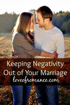 Keeping Negativity Out Of Your Marriage - Tips that keep your marriage in the positive zone!