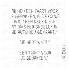 Taart. Ja Duh! #humor #tekst #Nederlands #Facebook #grappig #auto #man #vrouw