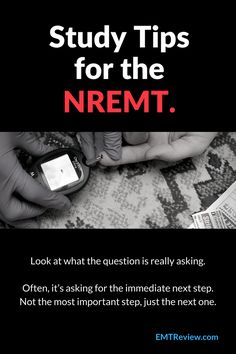 NREMT Study Tip: Take the time to examine what each question is asking.
