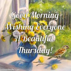 Good Morning Wishing Everyone A Beautiful Thursday good morning thursday thursday quotes good morning quotes happy thursday thursday quote good morning thursday happy thursday quote beautiful thursday quotes thursday quotes for friends and family spring thursday quotes
