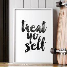 Treat yo Self http://www.amazon.com/dp/B0176L0QIG   motivationmonday print inspirational black white poster motivational quote inspiring gratitude word art bedroom beauty happiness success motivate inspire