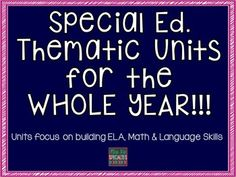 Get a WHOLE SCHOOL YEAR worth of thematic units designed specifically for students with disabilities. You will get 20 units in all. Each unit will focus on the development of ELA, Math & Language Development skills.