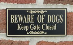 """Rectangular Engraved """"BEWARE OF DOGS Keep Gate Closed"""" Home/Business Gate Sign"""