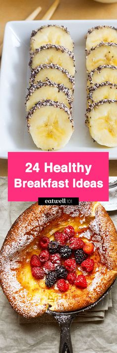 Healthy breakfast ideas - Start the morning off right with a filling and healthy breakfast packed with good-for-you nutrients
