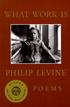 "Levine's poetry is ""less interested in the down-and-out and more interested in how the down get up, how the lower-middle work their way into the middle. His poems forgo wallow for work. Emily St John Mandel, National Book Award Winners, Hymns Of Praise, What Is Work, Collection Of Poems, American Poets, Short Stories, How To Become, This Book"