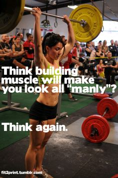 lifting weights will not make you look manly. strong is beautiful
