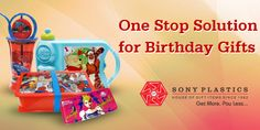 One Stop Solution for Birthday Gift Visit http://www.sonyplastics.com/ for bulk enquiries