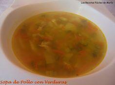 Las Recetas Fáciles de María: Sopa de Pollo con Verduras, Receta Casera