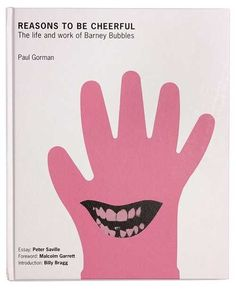 Reasons To Be Cheerful (The Life and Work of Barney Bubbles, graphic designer)