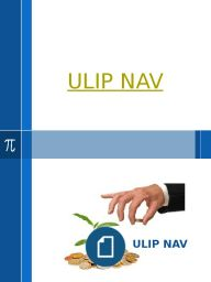 In order to evaluate the return generated by a ULIP NAV and thus compare it with another investment, you need to take into consideration only that portion of the premium that is invested in a fund.