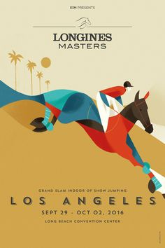 « WE RIDE THE WORLD »The posters for Longines Masters, the Grand Slam Indoor of Show Jumping.