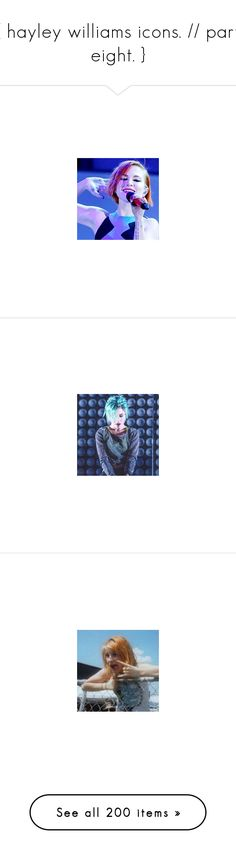 """""""{ hayley williams icons. // part eight. }"""" by hayleywillixms ❤ liked on Polyvore featuring paramore, hayley williams and people - hayley williams"""