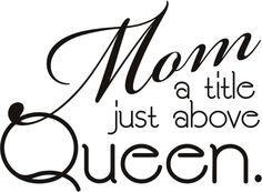 #mom #queen #quote #truesaying