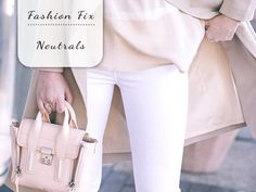Fashion Fix: Neutrals - My Simply Special