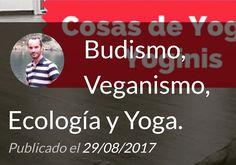 Hablo de Budismo, Veganismo, Ecologia y Yoga en este Post. Recomendaciones y reflexiones. https://callateyhazyoga.com/blog/budismo-veganismo-ecologia-y-yoga/ Pegale un ojo!