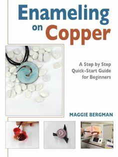 FREE TODAY~~~Enameling on Copper by Maggie Bergman, http://www.amazon.com/dp/B00DHW0OKO/ref=cm_sw_r_pi_dp_EnOAub0P3PX96 - Manuale di smaltatura