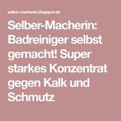 Selber-Macherin: Badreiniger selbst gemacht! Super starkes Konzentrat gegen Kalk und Schmutz