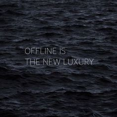 Offline is the new luxury #inspiration #quote www.albertalagrup.com