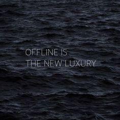 Offline is the new luxury #inspiration #quote www.albertalagrup.com