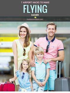 7 Airport Hacks to Make Flying Easier‏ - Go Adventure Mom Family Road Trips, Family Travel, Road Trip Crafts, Airport Hacks, Adventure Magazine, Beat The Heat, Summer Is Here, Get Outdoors, Great Memories