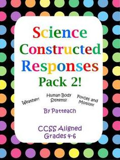 SCIENCE CONSTRUCTED RESPONSES: PACK 2!  Grades 4-6