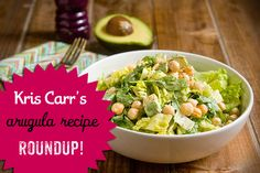 Kris Carr shares 9 healthy and delicious arugula recipes from some of her favorite blogs and cookbooks.