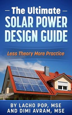 "Read ""The Ultimate Solar Power Design Guide Less Theory More Practice"" by Lacho Pop, MSE available from Rakuten Kobo. Imagine how often you read books about solar panels and solar power systems and their design and felt disappointed, conf. Off Grid Solar Power, Solar Power Energy, Solar Energy Panels, Solar Panels For Home, Best Solar Panels, Solar Energy System, Solar Energy Information, Landscape Arquitecture, Design 3d"