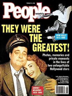 February 1996 People tribute to Audrey Meadows and Gene Kelly Audrey Meadows, Red Skelton, Jackie Gleason, Gene Kelly, Those Were The Days, Stars Then And Now, Family Values, Tv Actors, Famous Men