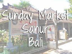 Sunday Market, Sanur, Bali: food, shopping and fun!