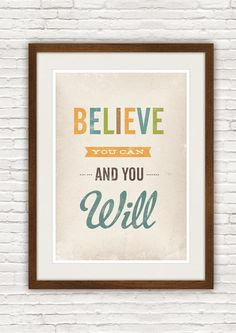 Inspirational quote print, nursery art, saying print, typography poster, colorful decor,  retro wall art,  Believe you can and you will A3. $20.00, via Etsy.