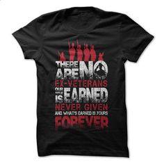 No Ex-Veterans - #fashion #shirt maker. I WANT THIS => https://www.sunfrog.com/States/No-Ex-Veterans.html?id=60505