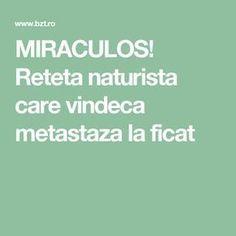 MIRACULOS! Reteta naturista care vindeca metastaza la ficat Hu