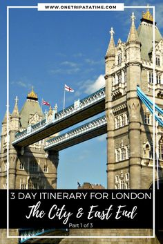 3 Days in London? Check out our detailed three day itinerary to make the most of your time in this amazing city. Day 1 - The City and East End || www.onetripatatime.com