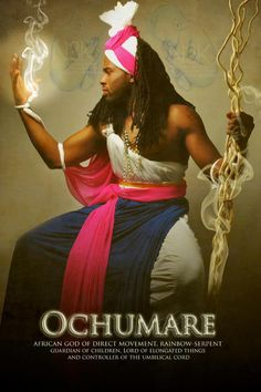 Òsùmàrè (a word in nagô language) is the proper name of the rainbow-serpent of Candomblé mythology. The rainbow-serpent represents mobility and activity, and it controls the forces that direct movement. Osumare is the Lord of all elongated things. The umbilical cord, for instance, is under its control. In Candomblé ritual, the umbilical cord is buried with the placenta under a palm tree, which becomes property of the newborn baby.