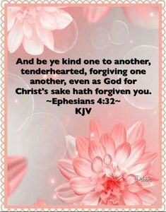 And be ye kind one to another, tenderhearted, forgiving one another, even as God for Christ's sake hath forgiven you. Healing Scriptures Bible, Bible Verses Quotes, Encouragement Quotes, Healing Words, Sisters In Christ, Inspirational Thoughts, Inspiring Sayings, King James Bible, Favorite Bible Verses