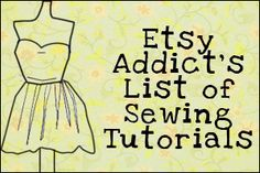 Sewing Tutorials- great stuff here!