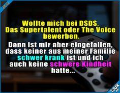 Hätte also sowieso keine Chance... :\  Sprüche #Fernsehen #DSDS #DasSupertalent #Superstar #Jodel #Sprüche #TheVoice #Kindheit #sowahr #Spruch