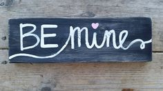 Be Mine Rustic valentines day sign by whatsyoursigndesigns on Etsy