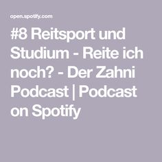 #8 Reitsport und Studium - Reite ich noch? - Der Zahni Podcast | Podcast on Spotify Youtube, Interview, Dentistry, Range Rover Sport, Helpful Tips, Too Busy, Horseback Riding, Thoughts