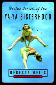 """Divine Secrets of the Ya-Ya Sisterhood by Rebecca Wells. Siddalee Walker must repair her relationship with her mother Vivi by learning the """"Divine Secrets"""" of Vivi's lifelong circle of friends, the Ya-Ya Sisterhood. This Is A Book, I Love Books, Great Books, The Book, Books To Read, My Books, Book 1, Book Nerd, Book Title"""